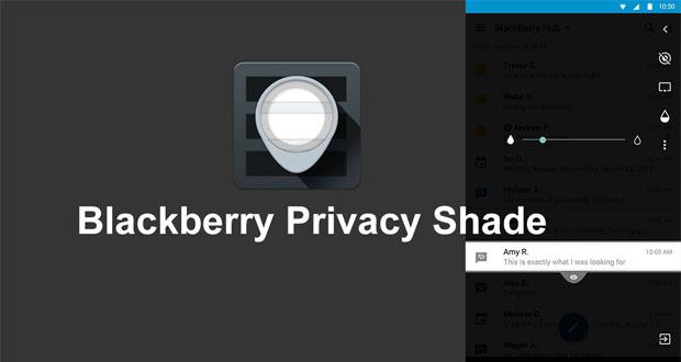اپلیکیشن جدید بلک بری از نگاه کردن مزاحمان به نمایشگر گوشی اندرویدی شما جلوگیری میکند!